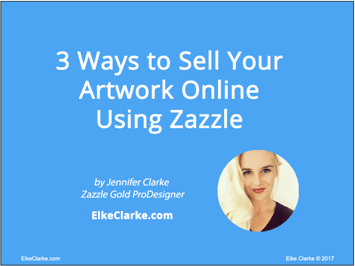 3 ways to sell your artwork online using zazzle elke clarke for Where can i sell paintings online